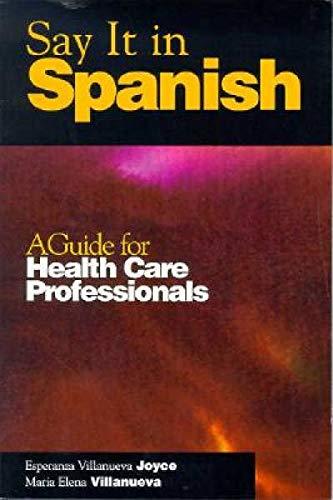 Say It in Spanish: A Guide for: Joyce, Esperanza Villanueva;