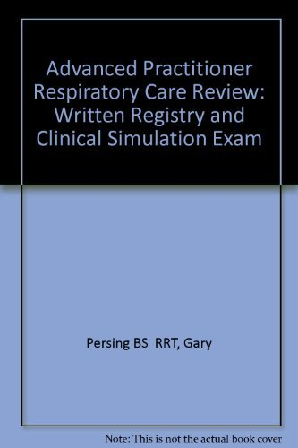 9780721649634: Advanced Practitioner Respiratory Care Review: Written Registry and Clinical Simulation Exam