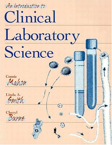 An Introduction to Clinical Laboratory Science: Connie R. Mahon,