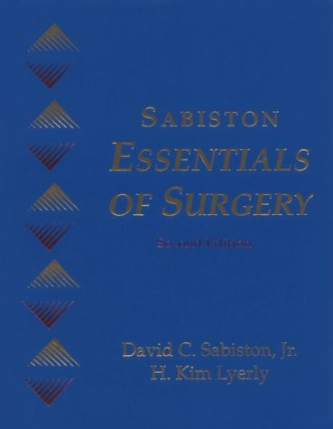 Sabiston Essentials of Surgery, 2e: Sabiston Jr. MD, David C., Lyerly MD, H. Kim