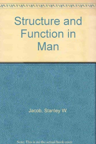 Structure and Function in Man: Jacob, Stanley W.;Francone, Clarice Ashworth;Lossow, Walter J.