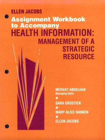 9780721651330: Assignment Workbook to Accompany Health Information: Management of A Strategic Resource