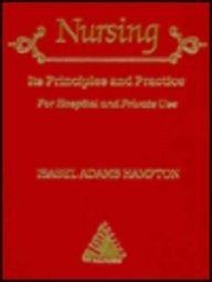 9780721651569: Nursing: Its Principles and Practice for Hospital and Private Use