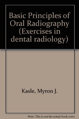 Basic Principles of Oral Radiography (Exercises in: Kasle, Myron J.,