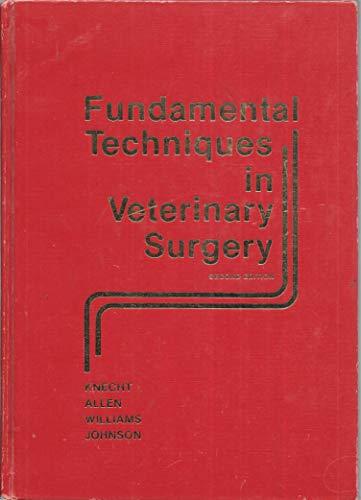 Fundamental Techniques Veterinary Surgery: A. R. Allen;
