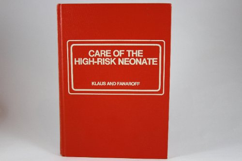 Care of the High-risk Neonate: Marshall H. Klaus, Avroy A. Fanaroff