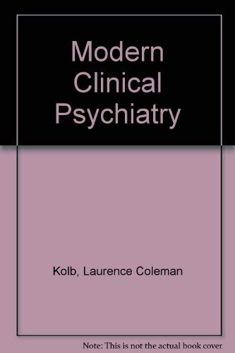 Modern Clinical Psychiatry: Arthur Percy Noyes;