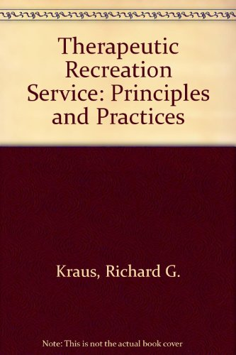 9780721655079: Therapeutic Recreation Service: Principles and Practices