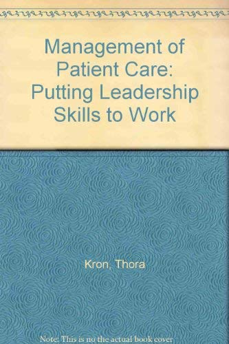 9780721655284: Management of Patient Care: Putting Leadership Skills to Work