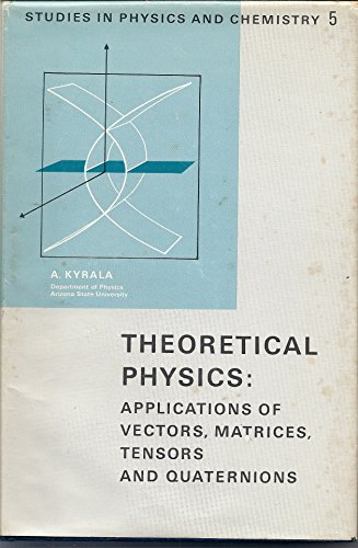 9780721655857: Theoretical physics: Applications of vectors,matrices,ten... and quaternions (Studies in physics and chemistry;no.5)