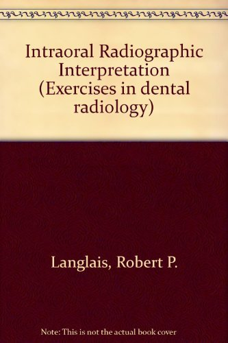 Exercises in Dental Radiology : Intra-Oral Radiographic: Myron J. Kasle;