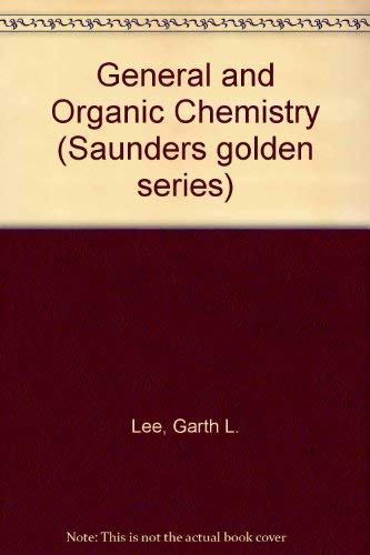 General and Organic Chemistry: Lee, Garth L.; Ragsdale, Ronald O.; Van Orden, Harris O.