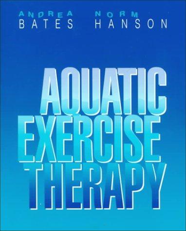Aquatic Exercise Therapy, 1e: Andrea Bates BSc