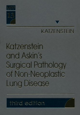 9780721657554: Katzenstein and Askin's Surgical Pathology of Non-Neoplastic Lung Disease: Volume 13 in the Major Problems in Pathology Series