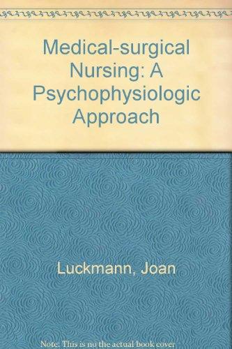 Medical-Surgical Nursing : A Psychophysiologic Approach: Karen C. Sorensen;