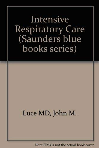 9780721658209: Intensive Respiratory Care (A Saunders blue book)