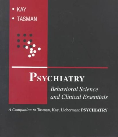9780721658469: Psychiatry: Behavioral Science and Clinical Essentials, 1e