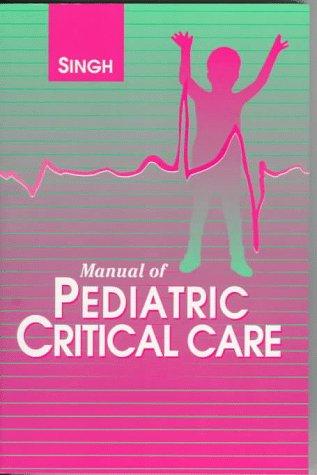 9780721659497: Manual of Pediatric Critical Care