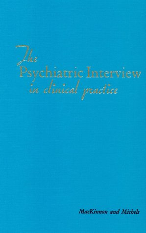 9780721659732: The Psychiatric Interview in Clinical Practice, 1e