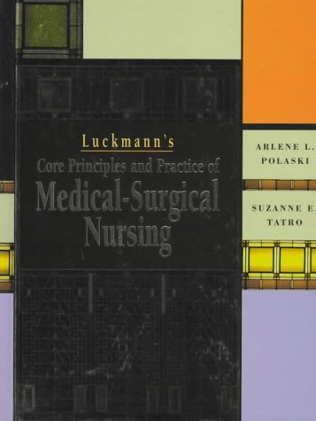 9780721659947: Luckmann's Core Principles and Practice of Medical-Surgical Nursing, 1e