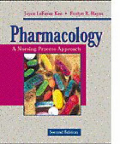 Pharmacology: A Nursing Process Approach: Joyce Lefever Kee,
