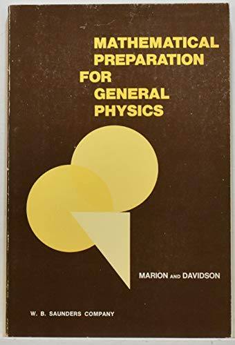 Mathematical Preparation for General Physics;: Marion, Jerry, And Ronald C. Davidson;