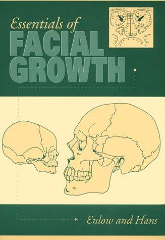 Essentials of Facial Growth, 1e: Enlow MS PhD, Donald H.; Hans DDS MSD, Mark G.
