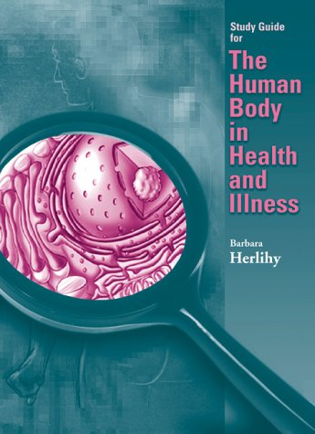 9780721661087: The Human Body in Health and Illness (Study Guide)