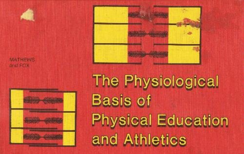 9780721661841: Physiological Basis of Physical Education and Athletics