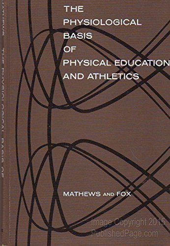 9780721661858: Physiological Basis of Physical Education and Athletics