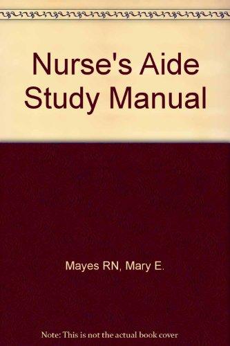 Nurse's Aide Study Manual: Mayes, Mary E.