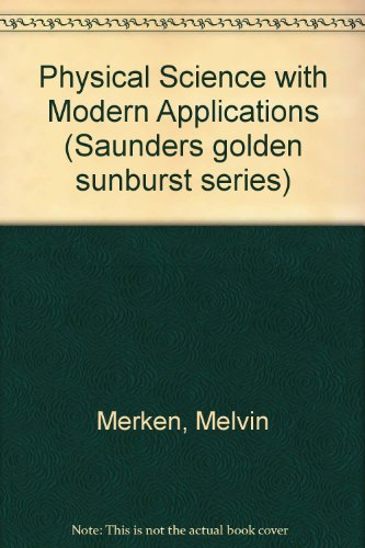 9780721662732: Physical Science with Modern Applications (Saunders golden sunburst series)
