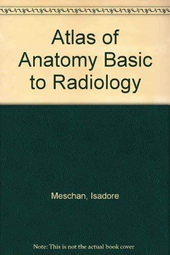 9780721663081: Atlas of Anatomy Basic to Radiology: v. 1