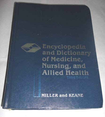 9780721663630: Encyclopedia and dictionary of medicine, nursing, and allied health (Saunders dictionaries and vocabulary aids)