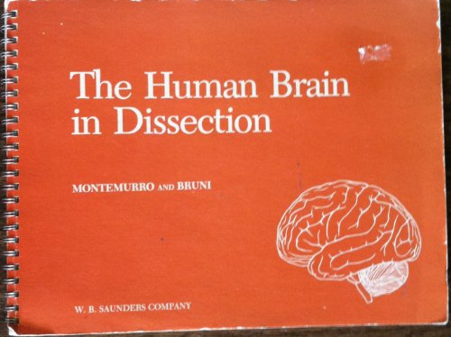 The Human Brain in Dissection: Montemurro, Donald G. & Bruni, J. Edward