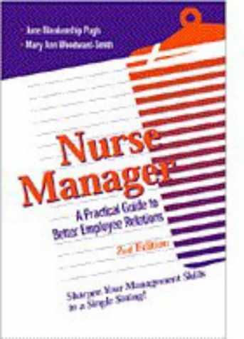 Nurse Manager : A Practical Guide to Better Employee Relations: Pugh, June Blankenship; ...