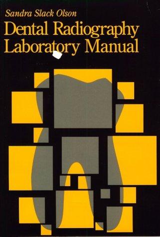 Dental Radiography Laboratory Manual, 1e: Olson RDH MEd