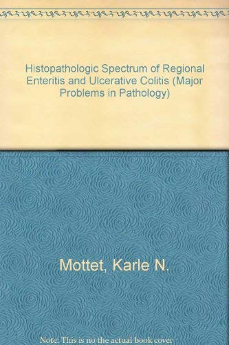 9780721665702: Histopathologic Spectrum of Regional Enteritis and Ulcerative Colitis (Major Problems in Pathology)