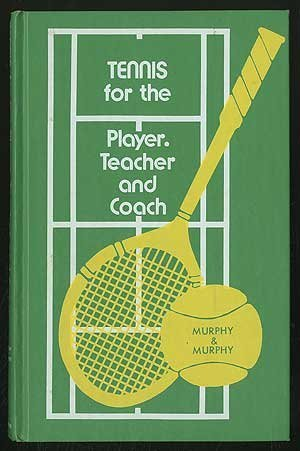 9780721666204: Tennis for the Player, Teacher and Coach