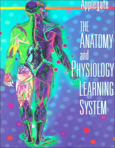 9780721666358: The Anatomy and Physiology Learning System: Textbook