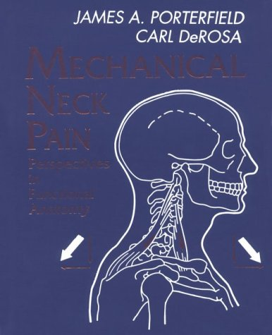 Mechanical Neck Pain: Perspectives in Functional Anatomy: James A. Porterfield