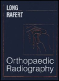 Orthopaedic Radiography.: Long, Bruce W.