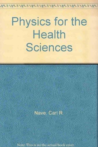 Physics for the Health Sciences: Nave, Carl R., Nave, Brenda C., Brenda C. Nave