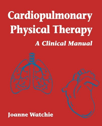 9780721667096: Cardiopulmonary Physical Therapy: A Clinical Manual