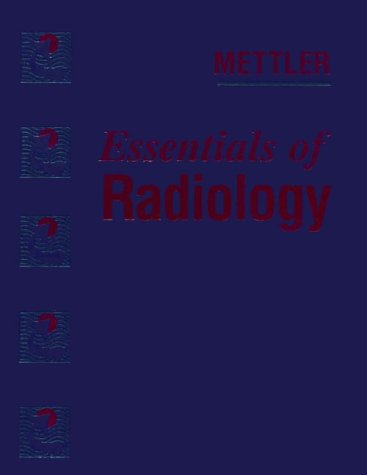 Essentials of Radiology: Mettler, Fred A.,