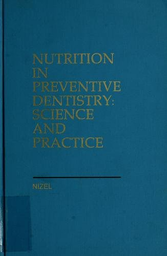 Nutrition in preventive dentistry: science and practice: Abraham E Nizel