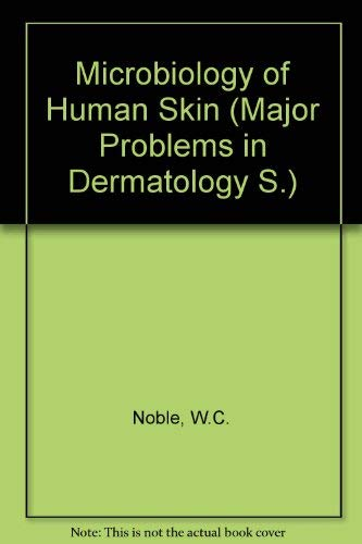 Microbiology of Human Skin (Major Problems in: W. C Noble,