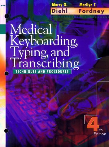 9780721668581: Medical Keyboarding, Typing, and Transcribing: Techniques and Procedures, 4e