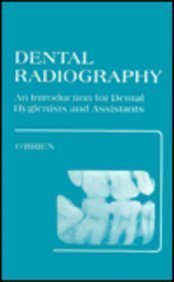 Dental Radiography: An Introduction for Dental Hygienists: O'Brien DDS, Richard
