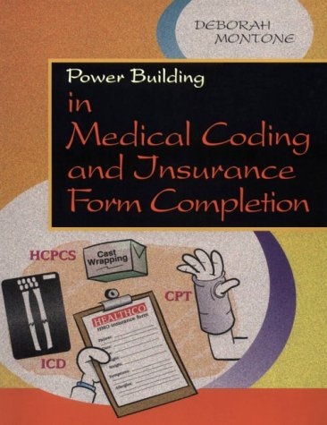 Power Building in Medical Coding and Insurance Form Completion: Montone, Deborah